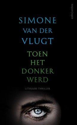 Toen het donker werd - Simone van der Vlugt - Verschijnt in september 2016 bij Ambo|Anthos https://www.hebban.nl/boeken/toen-het-donker-werd-simone-van-der-vlugt