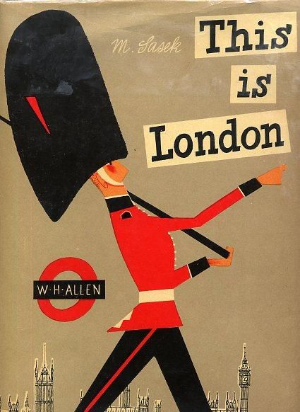 This is London from a great series of travel books for children illustrated by Miroslav Sasek.