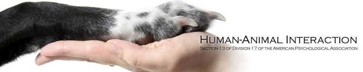 The Section on Human Animal Interaction: Research & Practice, of Division 17 (Society of Counseling Psychology) of the American Psychological Association is dedicated to professional and scholarly activities that advance the understanding of human-animal interactions as they relate to psychology.