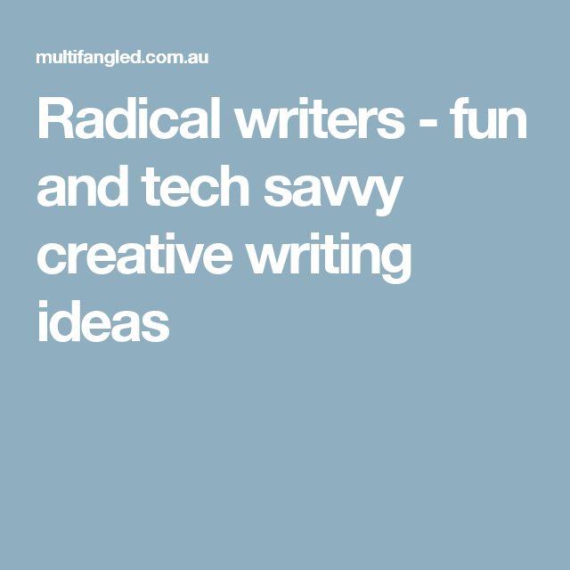 Radical writers - fun and tech savvy creative writing ideas