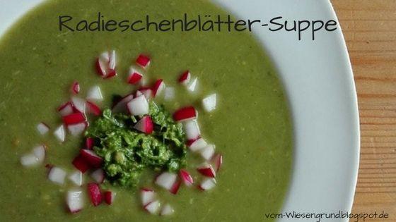 Vom Wiesengrund: Resteküche: Radieschenblätter-Suppe
