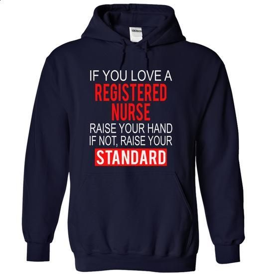 If you love a REGISTERED NURSE raise your hand if not raise your standard…