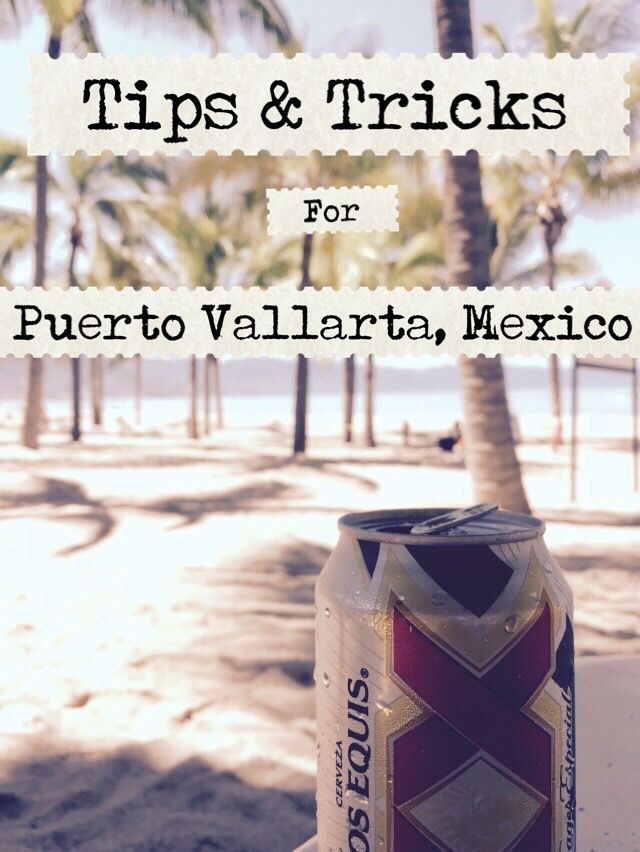 Tips & Tricks for Puerto Vallarta, Mexico. So helpful when planning. Loved the tip about all inclusive.