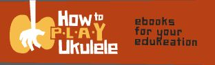 How to Play Ukulele - ebooks for your edukeation.  Go buy a ukulele and learn to play it. That's what I did!