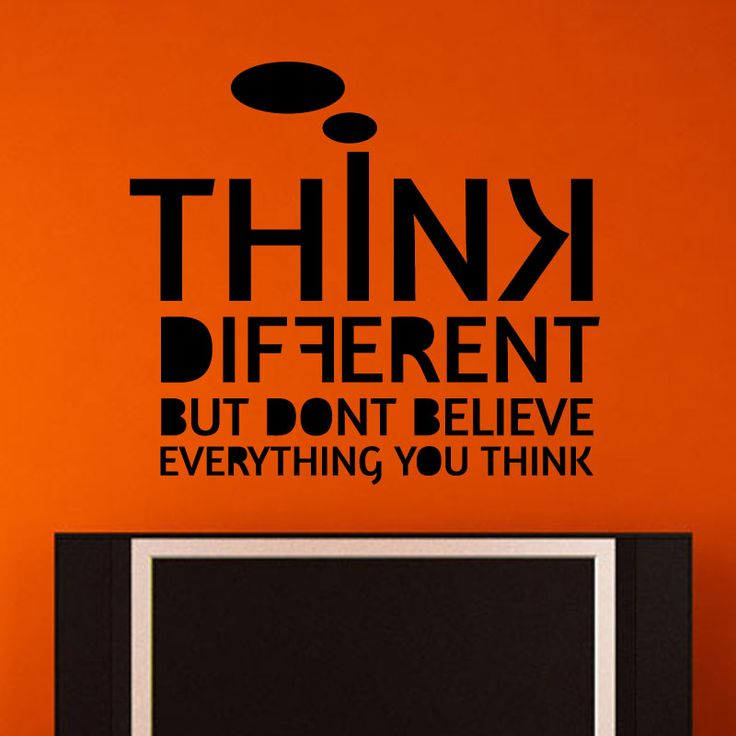 Thinking Quote Wall Decal  Think Different But Don't Believe Everything You Think. This is the most famous quote ever. It says we must think different but we should not believe everything that we think. This thinking wall mural helps us to stay grounded and allows us to accept whatever life has to offer us. This wall mural is available in different colors and sizes. It is too artistic and creative, and when placed on the walls, it will not go unnoticed by your friends and relatives.
