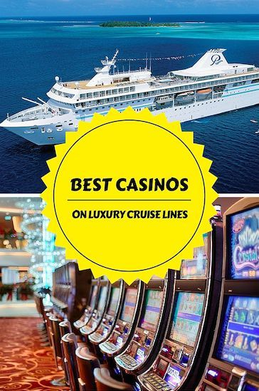 Read about the best casinos on luxury cruise lines!