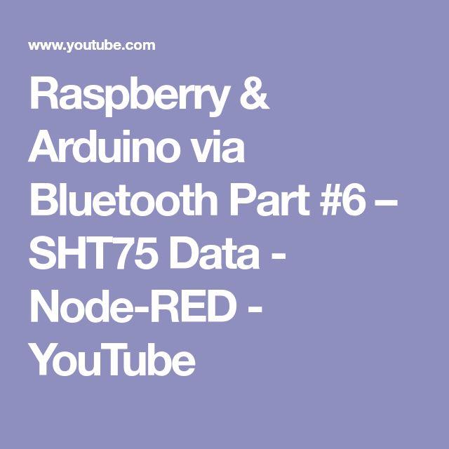 Raspberry & Arduino via Bluetooth Part #6 – SHT75 Data - Node-RED - YouTube