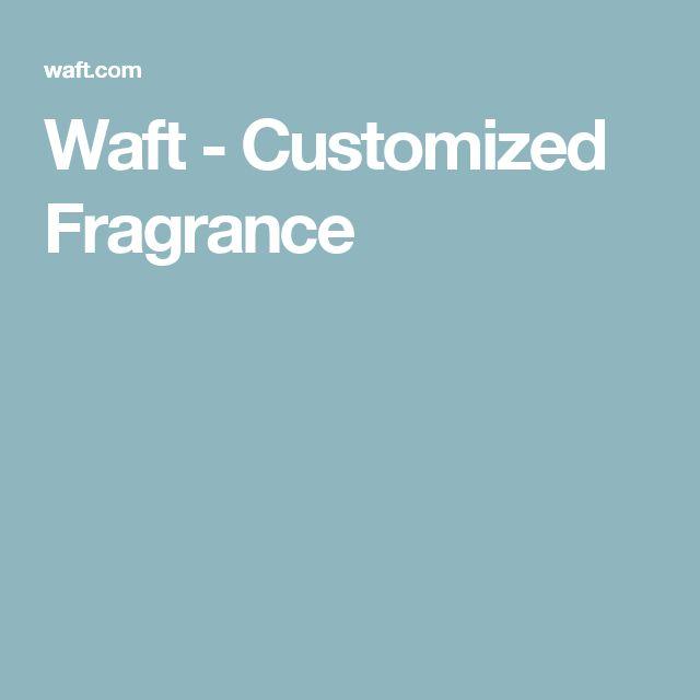 Waft - Customized Fragrance   Fragrance   Perfume, Fragrance