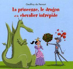 Le dragon, la princesse et le chevalier intrépide
