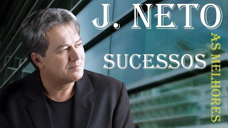 Os sucessos de J. NETO da musica evangelica