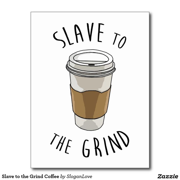 Slave to the Grind Coffee Postcard