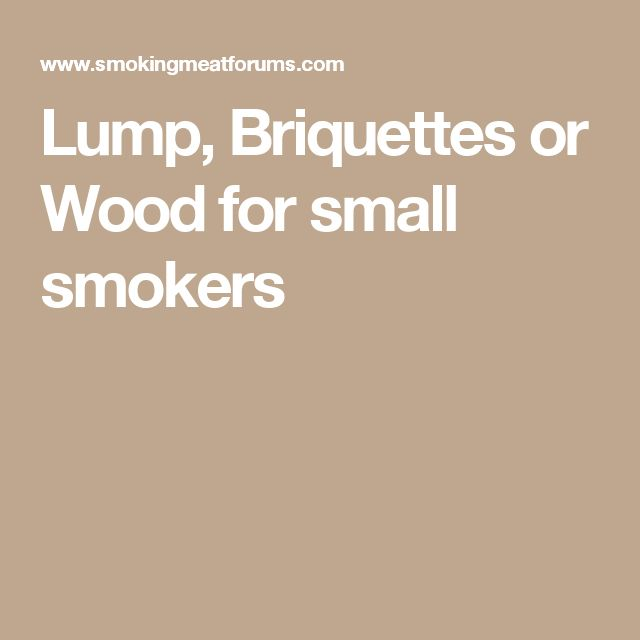 Lump, Briquettes or Wood for small smokers