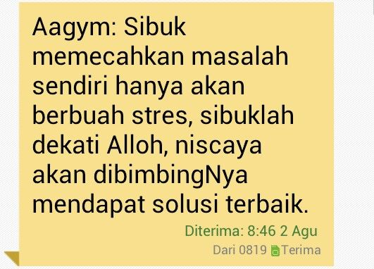Sibuk memecahkan masalah hanya bikin stress , sibuklah mendekati Allah SWt ~ aagym