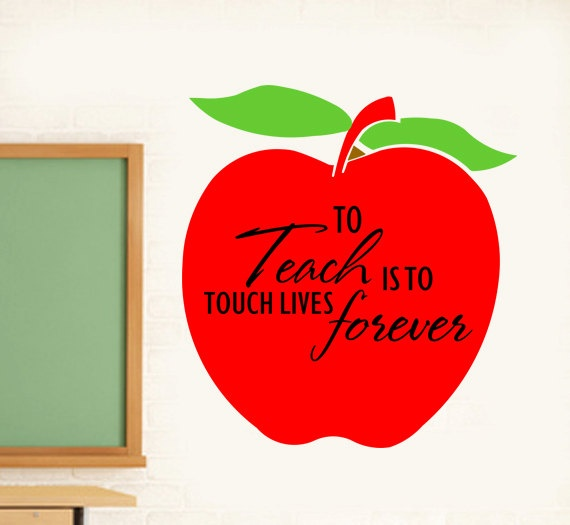 To Teach Is To Touch Lives Forever Apple Vinyl Decal Wall