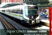 Super Oferta SEMANA SANTA - METRO DE MEDELLÍN  Conecta tu Marca con 820 mil pasajeros cada día