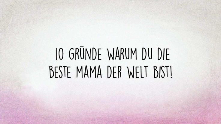 10 Gründe warum du die beste Mama der Welt bist. Sage deiner Mutter wie toll sie ist und überrasche sie doch mal wieder mit einer Kleinigkeit. Eine super Geschenkidee ist ein Dankesbrief zu schreiben oder etwas zusammen zu unternehmen. #mum  #family #danke #dankbarkeit