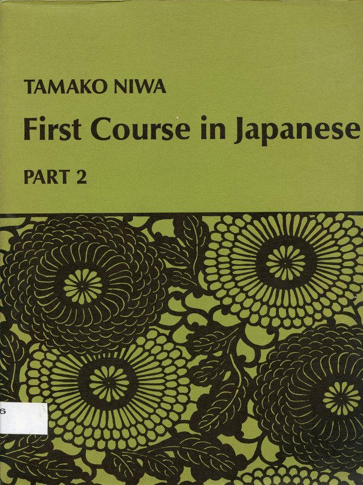 First course in Japanese / Tamako Niwa Seattle : University of Washington Press, cop. 1971 Topogràfic: R 809.56 Niw  #CRAIUBLletres #bibliotecaPauGines