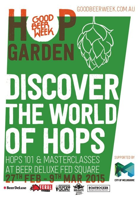 As a little taster in the lead up to Good Beer Week, there will be a selection of pre-festival activities to enjoy such as the Good Beer Week Hop Garden in Fed Square with FREE Beer Masterclasses and samples to try.