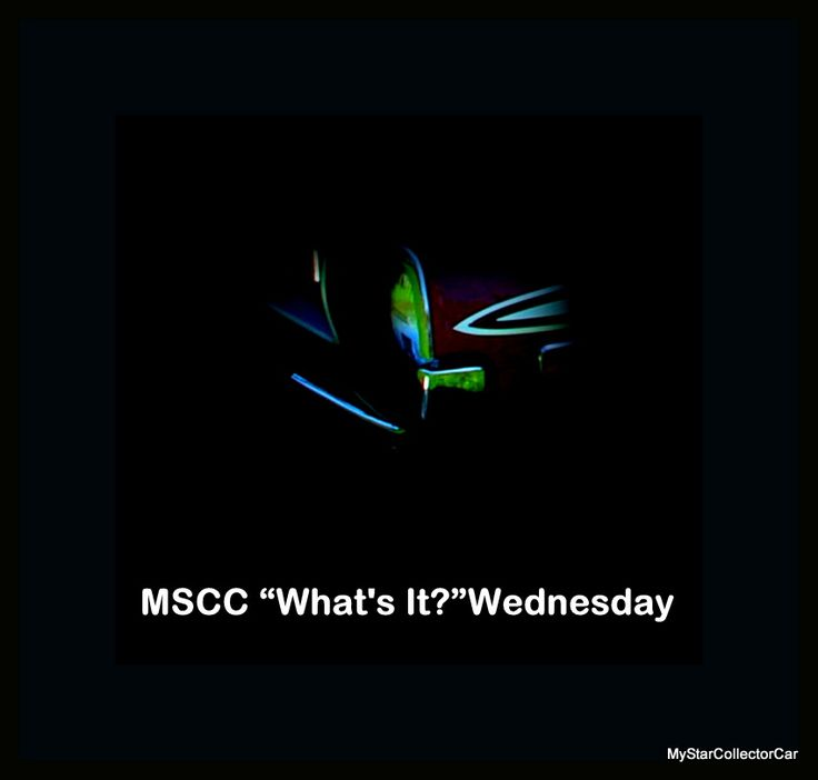 """It's Wednesday so here's the first clue for MSCC """"What's It?"""" Wednesday. The 2nd clue is in this link: http://mystarcollectorcar.com/welcome-to-mystarcollectorca…/"""