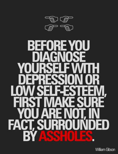 Before you diagnose yourself with depression and low self esteem...