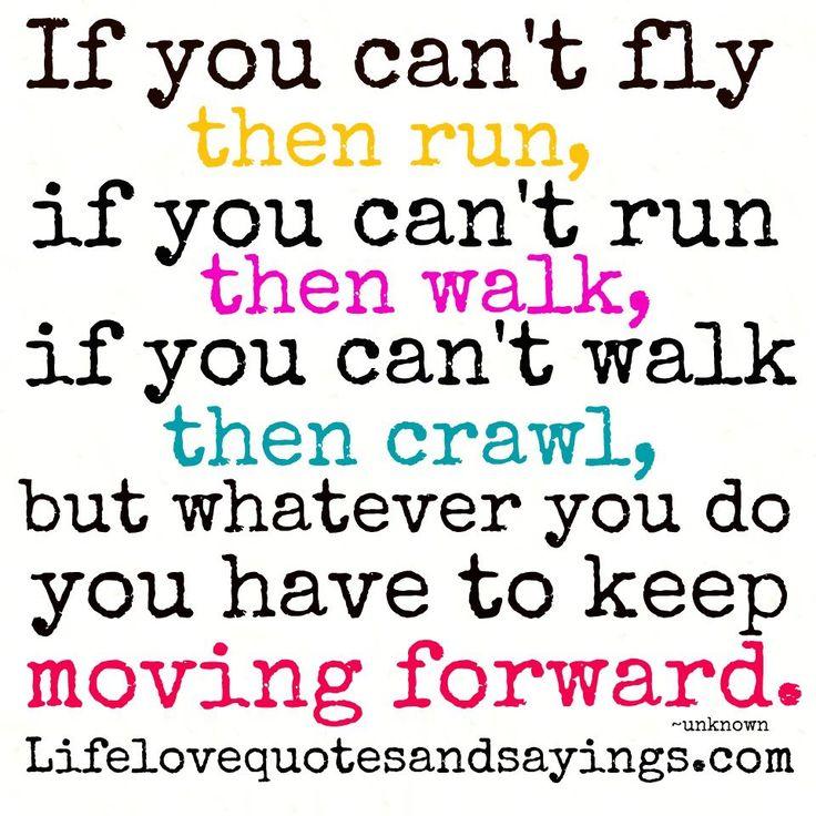 Frase de la semana: Lo que sea que hagas, siempre sigue avanzando hacia adelante