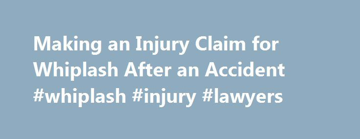 """Making an Injury Claim for Whiplash After an Accident #whiplash #injury #lawyers http://georgia.remmont.com/making-an-injury-claim-for-whiplash-after-an-accident-whiplash-injury-lawyers/  # Making an Injury Claim for Whiplash After an Accident """"Whiplash"""" is the common term for the injury and subsequent medical fallout resulting from an abrupt back-and-forth flexion of the neck, which is common in car accidents. Chances are you've seen whiplash portrayed on television, usually involving a…"""