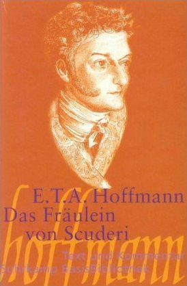 E.T.A. Hoffmann   Das Fräulein von Scuderi. Erzählung aus dem Zeitalter Ludwigs des Vierzehnten
