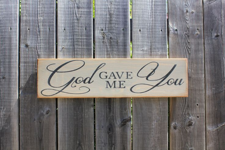 God gave me You sign made by The Primitive Shed, St. Catharines