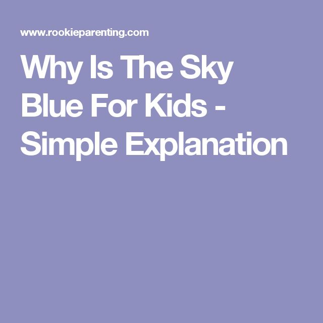 Why Is The Sky Blue For Kids - Simple Explanation