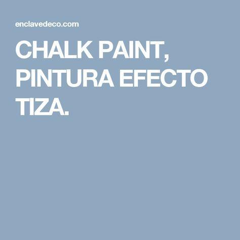 CHALK PAINT, PINTURA EFECTO TIZA.