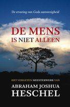 Abraham Heschel, 'De mens is niet alleen. De ervaring van Gods aanwezigheid'