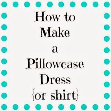 Free Pillowcase Dress Pattern   Pillowcase Shirt or Dress {Tutorial}