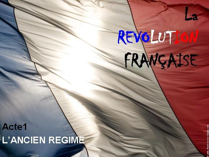 Echo-Fle > COURSES > Dossiers Ressources > C'est quoi la Révolution Française ?