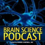 The Brain Science Podcast turns TEN! | ADD . . . and-so-much-more