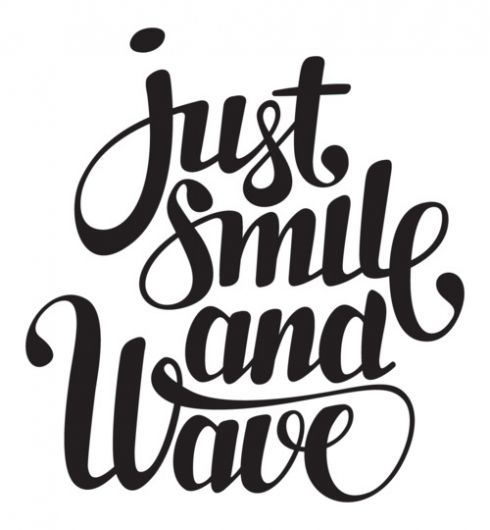 just smile and wave... and keep on walking :))