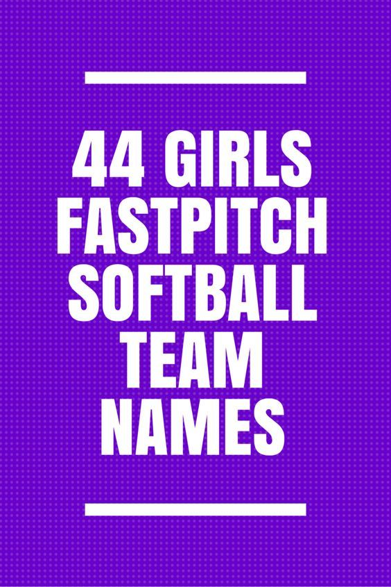 44 Girls Fastpitch Softball Team Names