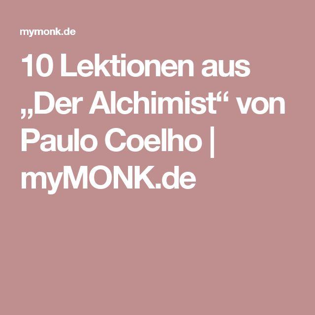 """10 Lektionen aus """"Der Alchimist"""" von Paulo Coelho   myMONK.de"""