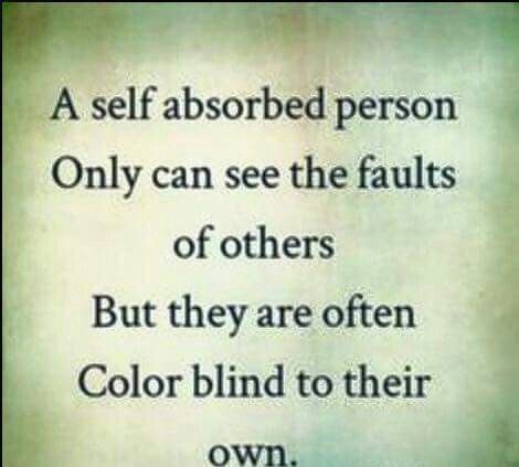 Self absorbed people