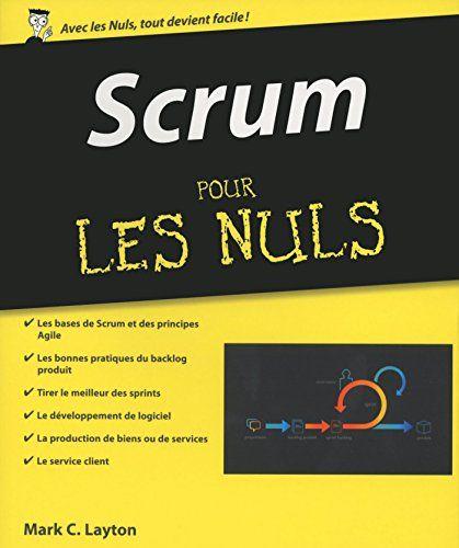 Scrum pour les Nuls par [LAYTON, Mark C.]