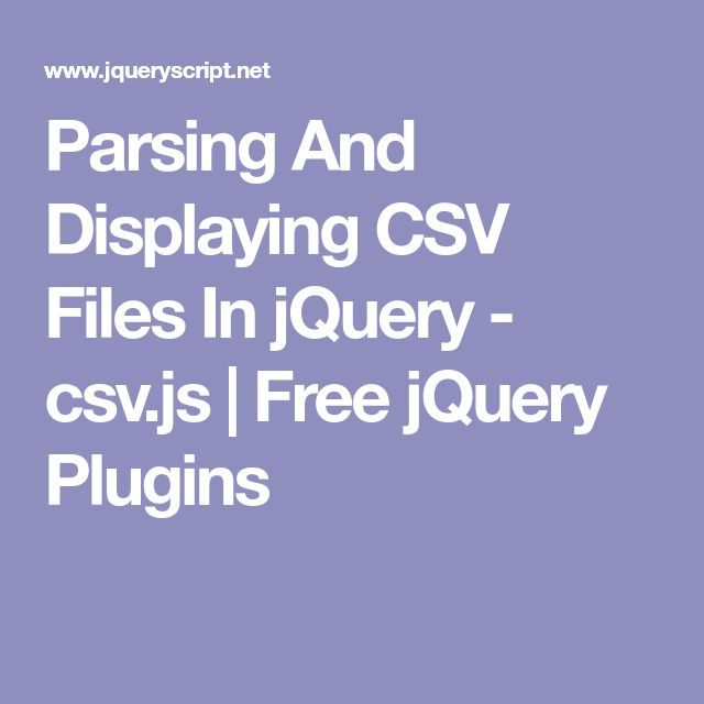 Parsing And Displaying CSV Files In jQuery - csv.js | Free jQuery Plugins