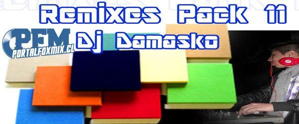 descarga Remixes Pack 11 By Dj Damasko ~ Descargar pack remix de musica gratis   La Maleta DJ gratis online