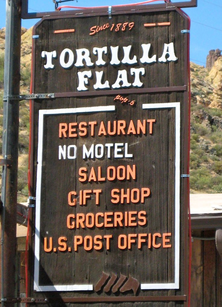 """Tortilla Flat, Arizona.""""The friendliest little town in Arizona."""" Tortilla Flat is presumed to be Arizona's smallest official """"community"""" having a U.S. Post Office and voter's precinct. The town has a population of 6."""