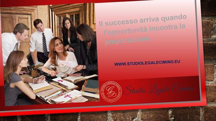 LA MISSION dello Studio LEgale Gelsomina Cimino Il successo arriva quando l'opportunità incontra la preparazione #studiolegalegelsominacimino