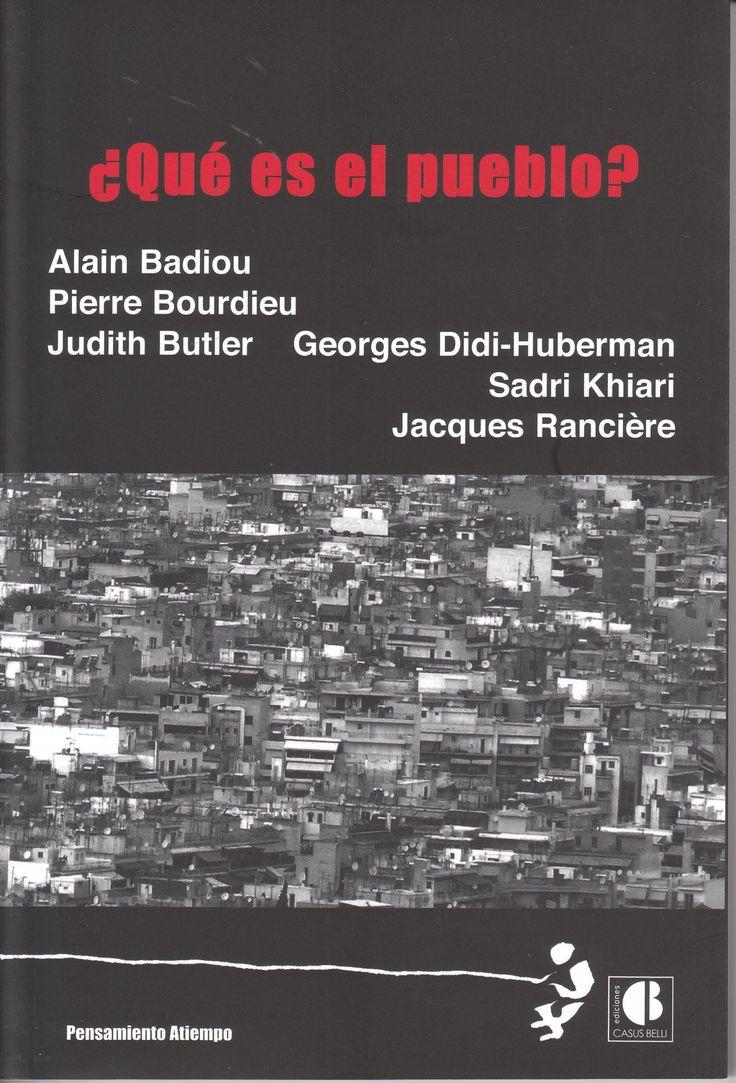 ¿Qué es el pueblo? / Alain Badiou, Pierre Bourdieu... [et. al] ; Epílogo y traducción Javier Bassas Vila. Madrid : Casus Belli, 2014. http://absysnetweb.bbtk.ull.es/cgi-bin/abnetopac?TITN=553827