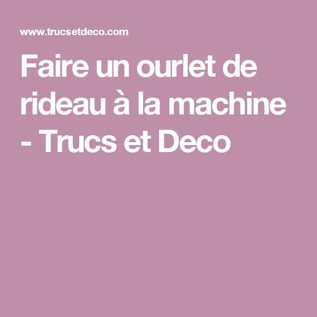 Faire un ourlet de rideau à la machine - Trucs et Deco