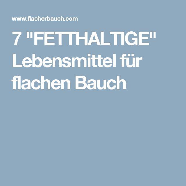 """7 """"FETTHALTIGE"""" Lebensmittel für flachen Bauch"""