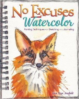 February 2017 - Book Club - Creative Girl: No Excuses Watercolor by Gina Rossi Armfield . (not an affiliate link, endorsement, or sponsorship)  #bookclub #art #watercolor #painting