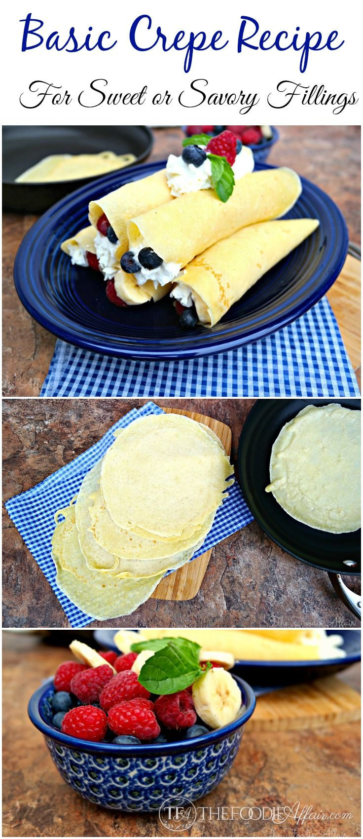 This Basic Crepe Recipe is simple to make and can be filled with sweet or savory ingredients! The Foodie Affair #crepes #recipe #brunch