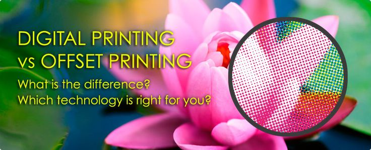 Digital Printing vs Offset Printing What is the difference? Which technology is right for you?