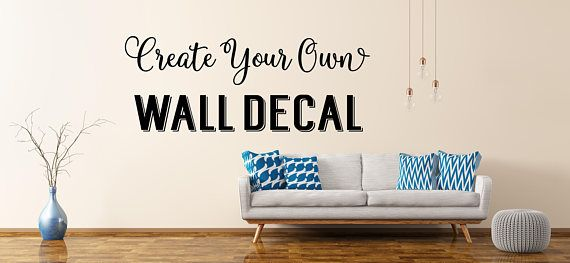 Custom Wall Decal Create Your Own Wall Decal Custom Decal Etsy Custom Wall Quotes Custom Wall Decal Wall Decals